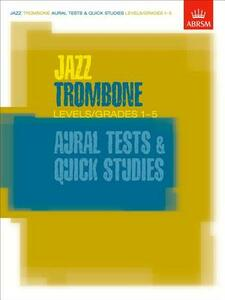 Jazz Trombone Aural Tests and Quick Studies Levels/Grades 1-5 - cover