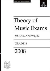 Theory of Music Exams Model Answers, Grade 8, 2008 - ABRSM - cover