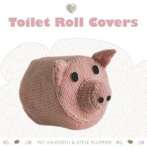 Toilet Roll Covers - Pat Ashforth,Steve Plummer - cover