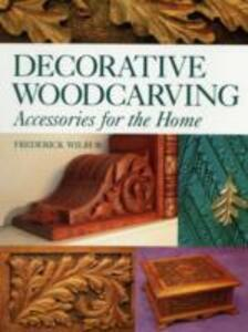 Decorative Woodcarving: Accessories for the Home - Frederick Wilbur - cover