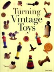 Turning Vintage Toys - Chris Reid - cover