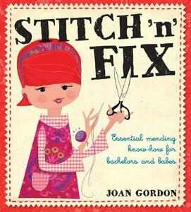 Stitch 'n' Fix: Essential Mending Know How for Bachelors and Babes - Joan Gordon - cover