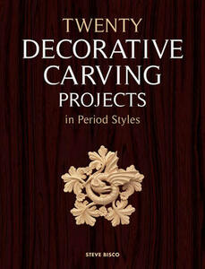 Twenty Decorative Carving Projects in Period Styles - Steve Bisco - cover