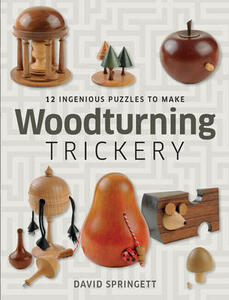 Woodturning Trickery: 12 Ingenious Projects - David Springett - cover