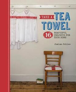 Take a Tea Towel - Jemima Schlee - cover
