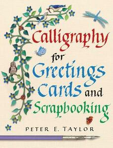 Calligraphy for Greeting Cards and Scrapbooking - Peter E. Taylor - cover