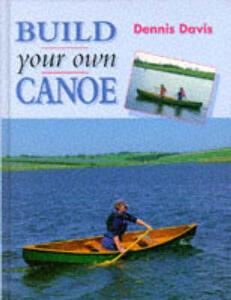 Build Your Own Canoe - Dennis Davis - cover