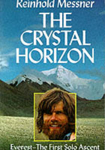 The Crystal Horizon: Everest - The First Solo Ascent - Reinhold Messner - cover