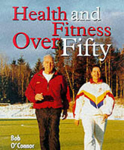 Health and Fitness Over Fifty - Bob O'Connor,Christine L. Wells - cover