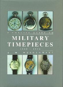 Concise Guide to Military Timepieces - Z.M. Wesolowski - cover