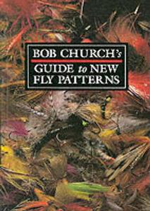 Bob Church's Guide to New Fly Patterns - Bob Church - cover