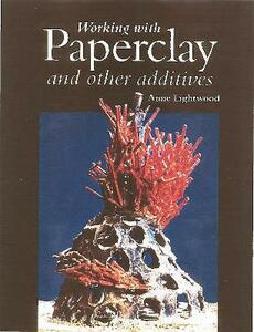 Working with Paperclay and Other Activities - Anne Lightwood - cover