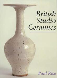 British Studio Ceramics - Paul Rice - cover