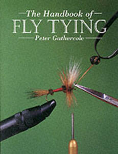 The Handbook of Fly Tying - Peter Gathercole - cover