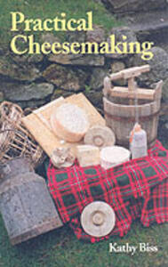 Practical Cheesemaking - Kathy Biss - cover