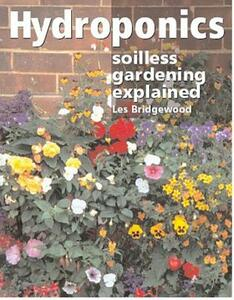 Hydroponics: Soilless Gardening Explained - Les Bridgewood - cover