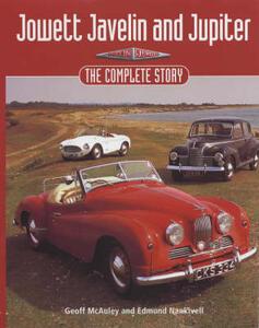 Jowett Javelin and Jupiter: The Complete Story - Edmund Nankivell,Geoff McAuley - cover