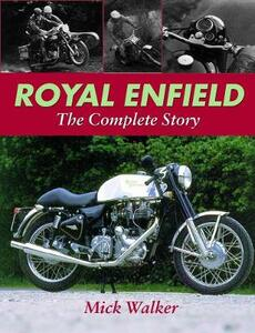 Royal Enfield: The Complete Story - Mike Walker - cover