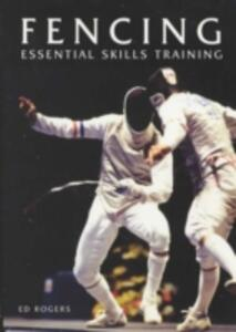 Fencing: Essential Skills Training - Ed Rogers - cover