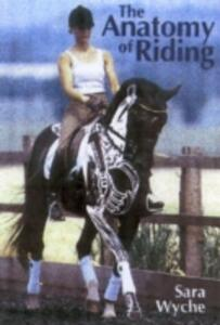 The Anatomy of Riding - Sara Wyche - cover
