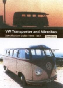 VW Transporter and Microbus: Specification Guide 1950-1967 - David Eccles - cover