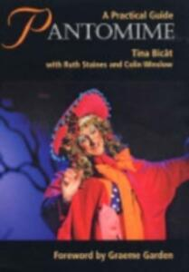 Pantomime: A Practical Guide - Tina Bicat,Ruth Staines,Colin Winslow - cover