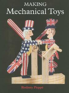 Making Mechanical Toys - Rodney Peppe - cover