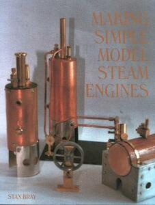 Making Simple Model Steam Engines - Stan Bray - cover