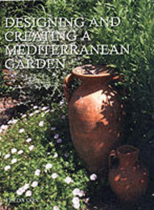 Designing and Creating a Mediterranean Garden - Freda Cox - cover