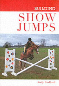 Building Show Jumps - Andy Radford - cover