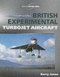 British Experimental Turbojet Aircraft - Barry Jones - cover