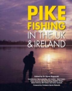 Pike Fishing in the UK and Ireland - Steve Rogowski,Mark Ackerley,Jon Cotton - cover