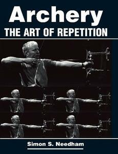Archery: The Art of Repetition - Simon Needham - cover