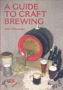 A Guide to Craft Brewing - John Alexander - cover