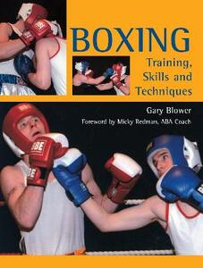 Boxing: Training, Skills and Techniques - Gary Blower - cover