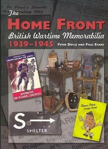 The Home Front: British Wartime Memorabilia, 1939-1945 - Peter Doyle,Paul Evans - cover