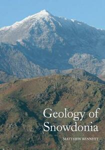 Geology of Snowdonia - Matthew Bennett - cover