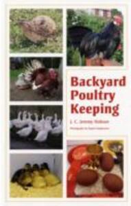 Backyard Poultry Keeping - J. C. Jeremy Hobson - cover