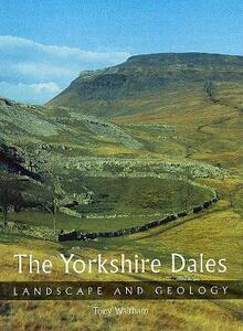 The Yorkshire Dales: Landscape and Geology - Tony Waltham - cover