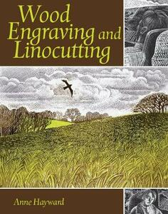 Wood Engraving and Linocutting - Anne Hayward - cover