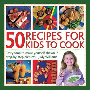 50 Recipes for Kids to Cook - Judy Williams - cover