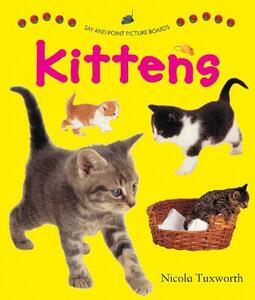 Say and Point Picture Boards: Kittens - Nicola Tuxworth - cover