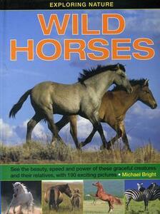 Exploring Nature: Wild Horses - Michael Bright - cover