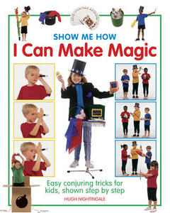 Show Me How: I can Make Magic - Hugh Nightingale - cover