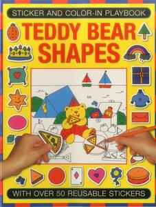 Sticker and Color-in Playbook: Teddy Bear Shapes: With Over 50 Reusable Stickers - Jenny Tulip,Michael Johnstone - cover