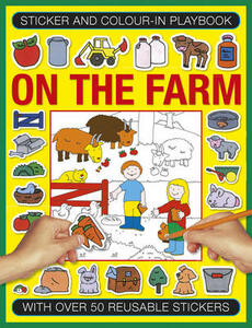 Sticker and Color-in Playbook: On the Farm: With Over 60 Reusable Stickers - cover