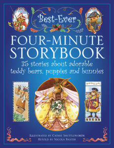 The Best-Ever Four-Minute Storybook: 35 Stories About Adorable Teddy Bears, Puppies and Bunnies - Nicola Baxter - cover