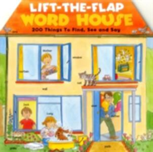 Lift-the-Flap Word House: 200 Things to Find, See and Say - Jan Lewis - cover
