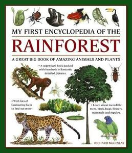 My First Encyclopedia of the Rainforest: A Great Big Book of Amazing Animals and Plants - cover