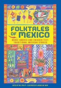 Folktales of Mexico: Horse hooves and chicken feet: traditional Mexican stories - Neil Philip - cover